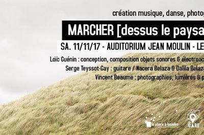 Marcher (dessus le paysage) L. Guénin, S. Teyssot-Gay à Le Thor