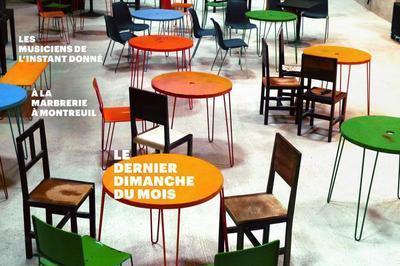 Le Dernier Dimanche Du Mois #11 - L'instant Donné à Montreuil
