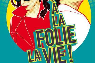 A La Folie La Vie ! à Paris 19ème