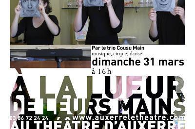 À la lueur de leurs mains à Auxerre