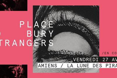 A Place To Bury Strangers à Amiens