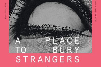 A Place To Bury Strangers à Bordeaux