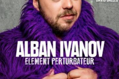 Alban Ivanov - Element Perturbateur à Dunkerque