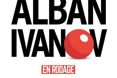 Alban Ivanov - En Rodage à Nantes