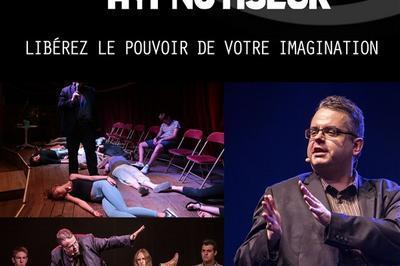 Alex Hypnotiseur Dans Libérez Le Pouvoir De Votre Imagination à Berck