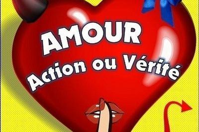 Amour, Action Ou Verite à Grenoble