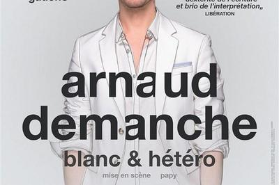 Arnaud Demanche Dans Blanc Et Hétéro à Nice