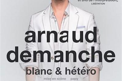 Arnaud Demanche Dans Blanc & Hétéro à Rouen
