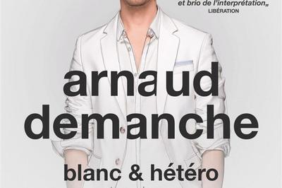 Arnaud Demanche Dans Blanc & Hetero à Caen
