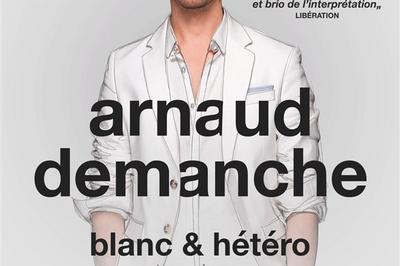 Arnaud Demanche Dans Blanc Et Hétéro à Cabries