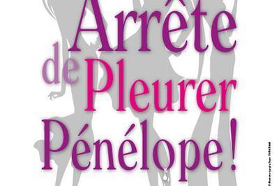 Arrete De Pleurer Penelope à Paris 15ème