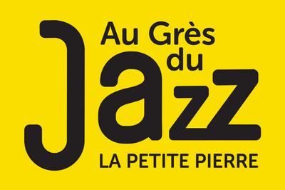 Au Grès du Jazz - Le Petite Pierre 2019