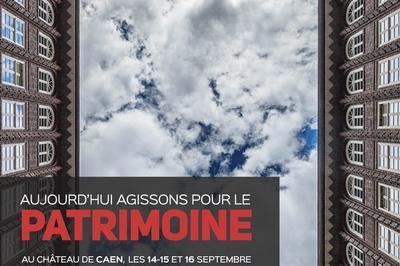 Aujourd'hui Agissons Pour Le Patrimoine à Caen