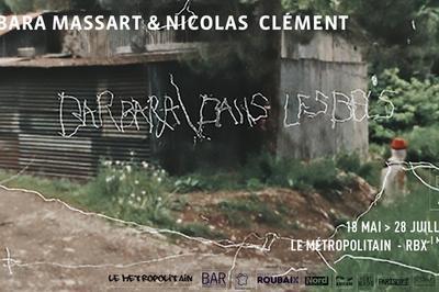 Barbara dans les bois | Barbara Massart & Nicolas Clément à Roubaix