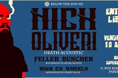 Below The Sun #27 : Nick Oliveri - Feller Buncher - High On Wheels à Paris 12ème