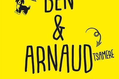 Ben Et Arnaud Tsamere à Lille