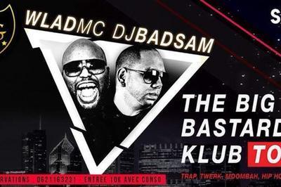 Big Bastards Klub - Dj Badsam & Wlad MC à Besancon