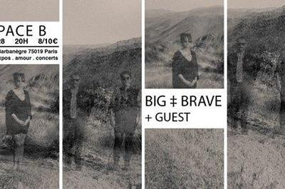 BIG ? BRAVE + guest à Paris 19ème