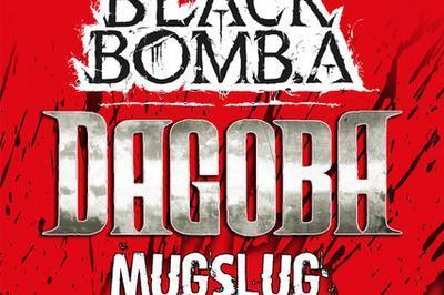 Black Bomb A / Dagoba / Mugslug à Vernouillet