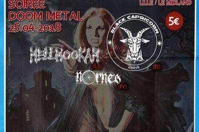 Black Capricorn / Hellhookah / Nornes à Lille