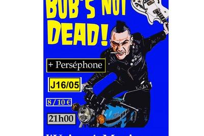 Bob's Not Dead / Perséphone à Toulouse