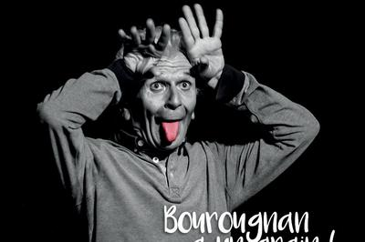 Nouveau Spectacle : Bourougnan A Un Grain (on Va Bien Se Marrer !) à Pezenas