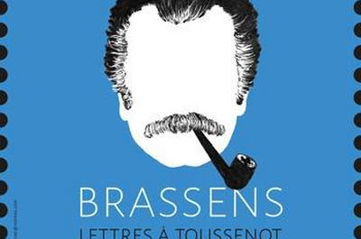 Brassens, Lettres A Toussenot à Nantes