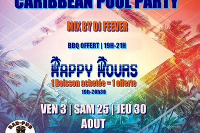 Caribbean Pool Party - Happy Hour - Bbq Offert - Dj Feever à Montpellier