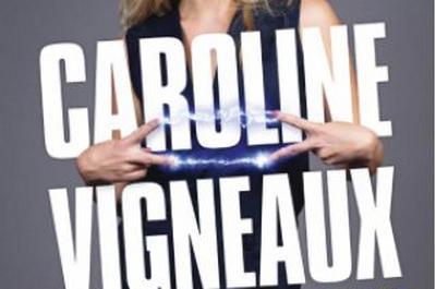 Caroline Vigneaux S'Echauffe à Toulouse