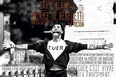 Carte Blanche - Patrice de Benedetti (Conger! Conger!) à Marseille