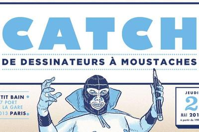 Catch De Dessinateurs À Moustaches à Paris 13ème