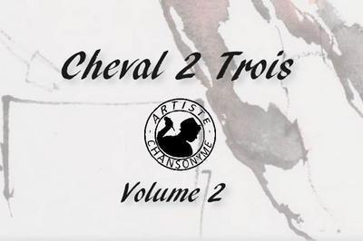Cheval 2 Trois - Chanson / Sortie d'album à Bagnols sur Ceze
