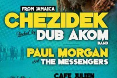 Chezidek Backed By Dub Akom Band / Paul Morgan And The Messengers à Marseille