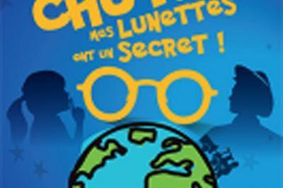 Chut...mes Lunettes Ont Un Secret à Avignon