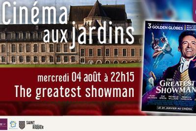 Cinéma aux jardins - The Greatest Showman à Saint Riquier