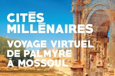 Cites Millenaires Voyage Virtuel De Palmyre À Mossoul à Paris 5ème