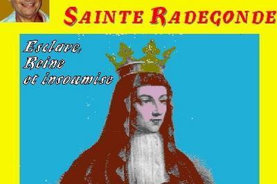 Claude Camous raconte : Madame Sainte Radegonde, esclave, reine et insoumise à Marseille