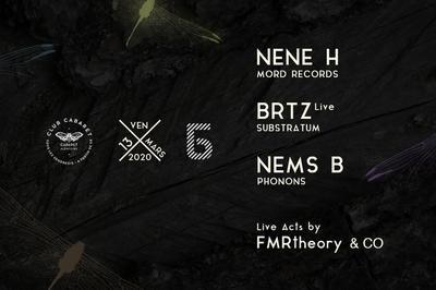 Club Cabaret x Bliss -   : NENE H, BRTZ, Nems-B à Marseille