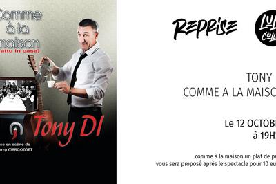 Comme à la maison - Tony Di à Lyon