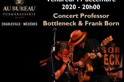 Concert Professor Bottleneck & Frank Born ! à Charleville Mezieres