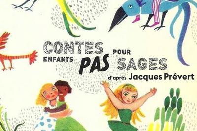 Contes Pour Enfants Pas Sages D'Apres Jacques Prevert à Paris 5ème