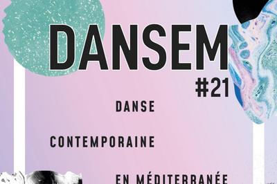 DANSEM #21 // Danse contemporaine en Méditerranée 2018
