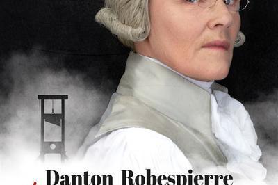 Danton / Robespierre : Les Racines De La Liberté à Avignon