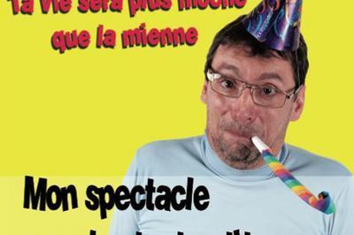 Didier Super : Ta Vie Sera à Montpellier