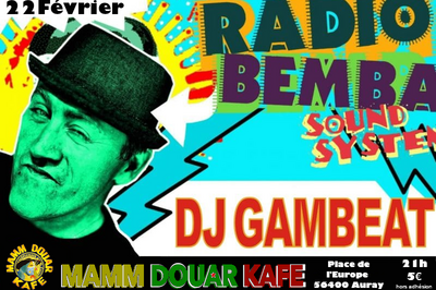 DJ Gambeat Radio Bemba Sound System à Auray