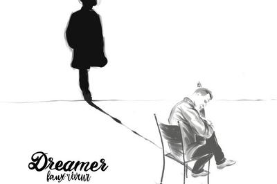 « Dreamer Faux rêveur » par Label Ancre Production à Begles