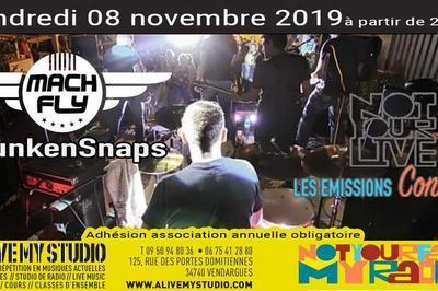 Drunken Snaps / Mach Fly : Notyourlive Les Émissions Concerts à Vendargues
