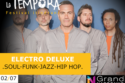Electro Deluxe: Ouverture du festival la Tempora 2021 à Vinassan