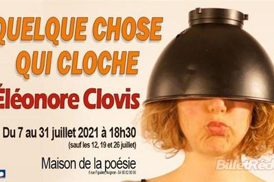 Eléonore Clovis Dans Quelque Chose Qui Cloche à Avignon