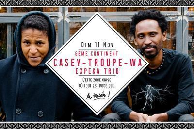 6eme Continent : Expeka Trio : Casey - Troupe - Wa à Marseille